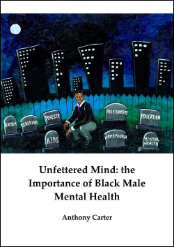 Unfettered Mind by Anthony Carter